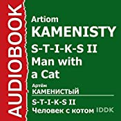 S-T-I-K-S II. Man with a Cat [Russian Edition] | Artiom Kamenisty