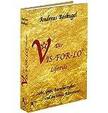 Der VIS-FOR-LO® Lifestyle: Liebe, Güte, Barmherzigkeit ... und die totale Akzeptanz!