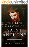 The Life and Prayers of Saint Anthony of Padua