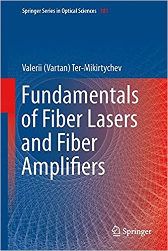 Fundamentals of Fiber Lasers and Fiber Amplifiers (Springer Series in Optical Sciences)