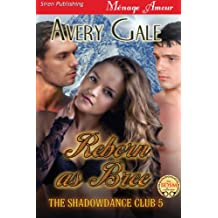 Reborn as Bree [The ShadowDance Club 5] (Siren Publishing Menage Amour)