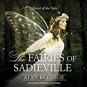 The Faeries of Sadieville by Alex Bledsoe