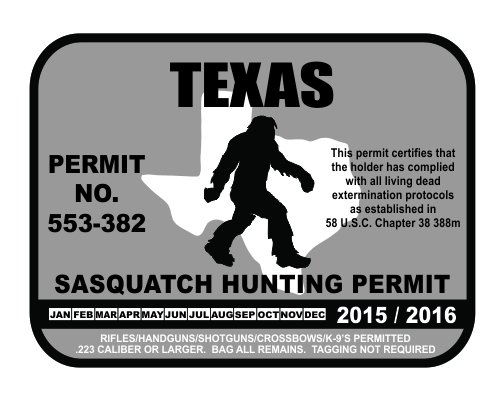 Texas bigfoot hunting permits bigfoot gifts toys for Texas hunting and fishing license