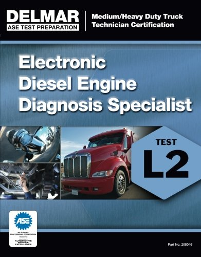 ASE Test Preparation Manual - Electronic Diesel Engine Diagnosis Specialist (L2) (Ase Test Preparation: Medium/Heavy Duty Truck Technician Certification)