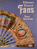 A Collector's History of Fans, Nancy J. Armstrong, 0517516055