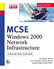 MCSE Training Guide (70-216): Installing and Administering Windows 2000 Network Infrastructure by Bixler, Dave, Chambers, Larry, Phillips, Joseph (2000) Hardcover