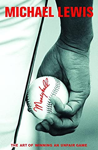 Moneyball: The Art of Winning an Unfair Game (Norton On Archives)