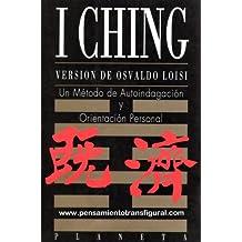 I- CHING: Versión de Osvaldo Loisi (Spanish Edition)