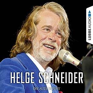 Helge Schneider - Die Audiostory Hörbuch