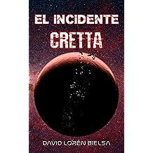 El incidente Cretta (Spanish Edition)