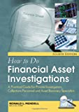 How to Do Financial Asset Investigations : A Practical Guide for Private Investigators, Collections Personnel, and Asset Recovery Specialists, Mendell, Ronald L., 0398086613