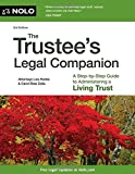 You're the trustee.  Now What? Serving as the trustee of a living trust after someone has died can be a big task—and you probably wonder just where you're supposed to start.  The Trustee's Legal Companion contains the help you need to get organized, ...