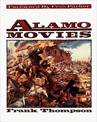 Alamo Movies by Frank T. Thompson (1994-03-04)