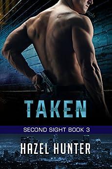Taken (Book 3 of Second Sight): A Serial FBI Psychic Romance by [Hunter, Hazel]