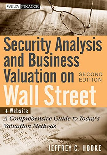 Security Analysis and Business Valuation on Wall Street, + Companion Web Site: A Comprehensive Guide to Today's Valuation Methods by Wiley