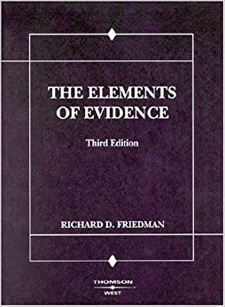 Elements of Evidence (American Casebook) (American Casebook Series)