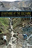 Leviathans at the Gold Mine : Creating Indigenous and Corporate Actors in Papua New Guinea, Golub, Alex, 0822354942