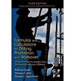 img - for Formulas and Calculations for Drilling, Production and Workover: All the Formulas You Need to Solve Drilling and Production Problems (Gulf Professional Publishing) (Paperback) - Common book / textbook / text book