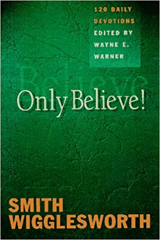 Only Believe!: Selected Inspirational Readings: Smith