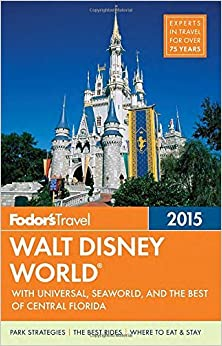Fodor's Walt Disney World 2015: with Universal, SeaWorld & the Best of Central Florida (Full-color Travel Guide) by Fodor's (2014-10-14)