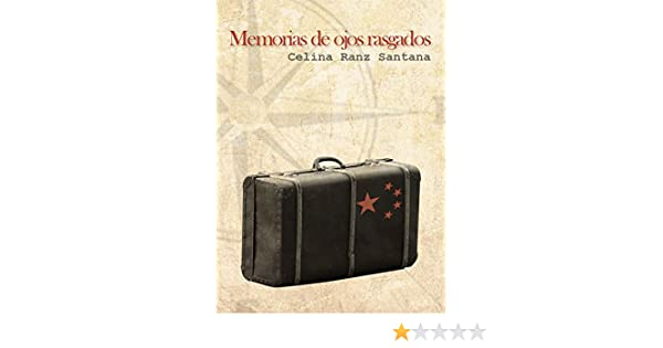 Amazon.com: Memorias de ojos rasgados (Spanish Edition) eBook: Celina Ranz Santana, Javier Vera Pérez: Kindle Store