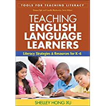 Teaching English Language Learners: Literacy Strategies and Resources for K-6 (Tools for Teaching Literacy)