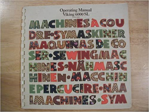 Operating Manual Viking 6000 SL (Sewing Machine Model 6460): Husqvarna: Amazon.com: Books