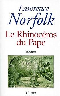 Le rhinocéros du pape - Lawrence Norfolk