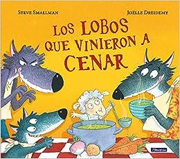 Los Lobos Que Vinieron A Cenar por Steve Smallman epub