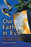Our Faith in Evil, Gregory Desilet, 078642348X