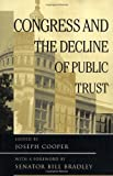 Congress and the Decline of Public Trust, , 0813368383