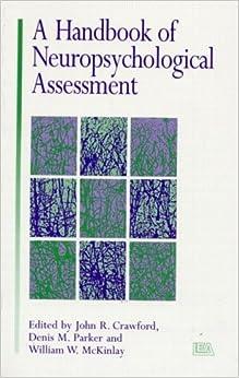 A Handbook of Neuropsychological Assessment by John Crawford (1992-09-21)