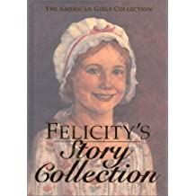 Felicity's Story Collection (American Girl Collection)