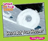 Weird but True Weather, Carmen Bredeson, 1598453726