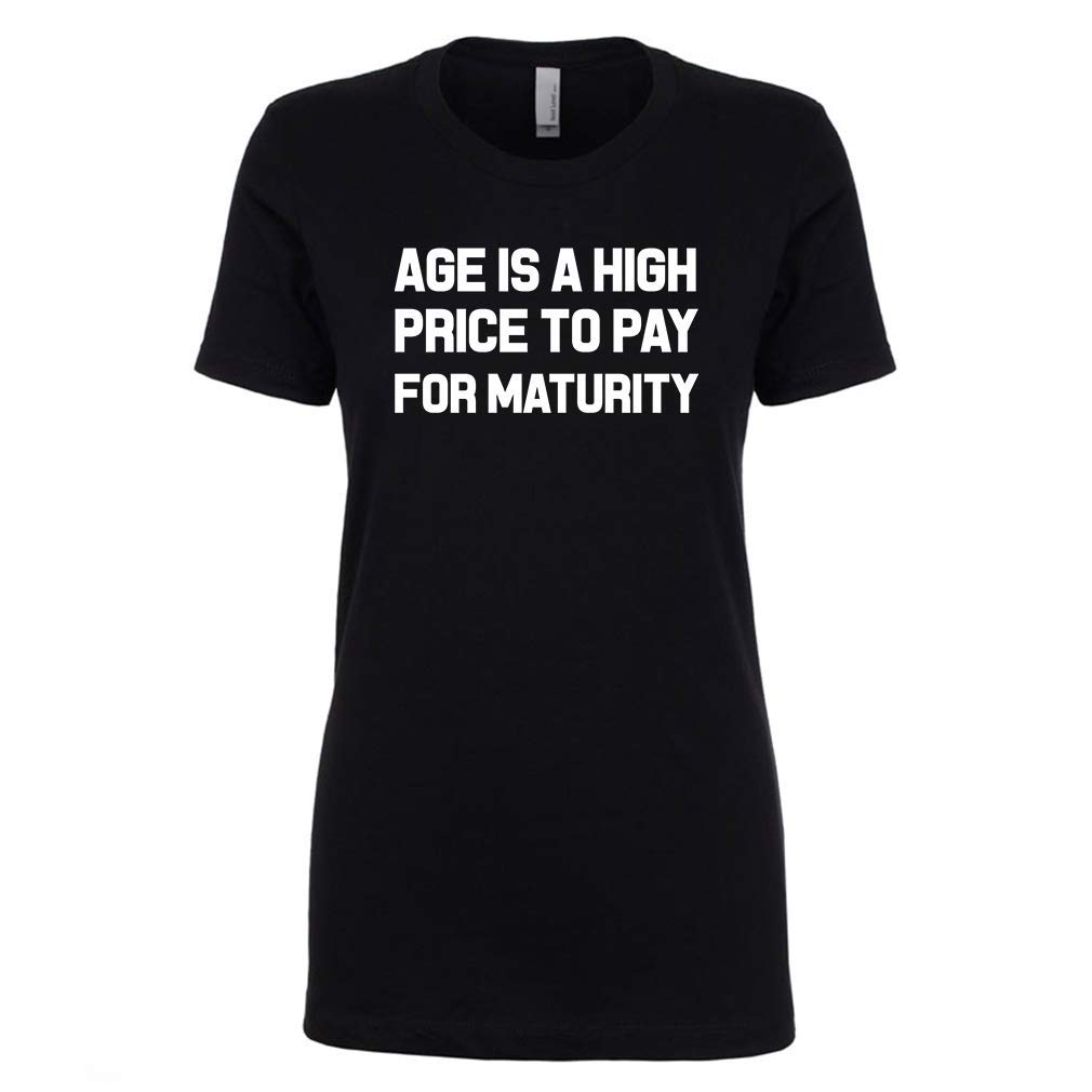 f7798bdd Amazon.com: Mad Over Shirts Age is a high Price to Pay for Maturity Premium  Women's T Shirt: Clothing