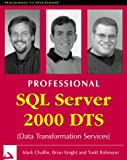 SQL Server 2000 DTS, Mark Chaffin and Brian Knight, 1861004419