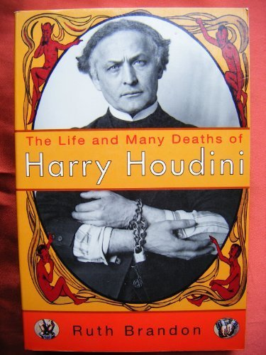 The Life and Many Deaths of Harry Houdini (The Life And Many Deaths Of Harry Houdini)