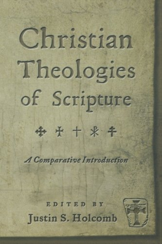 Christian Theologies of Scripture: A Comparative Introduction