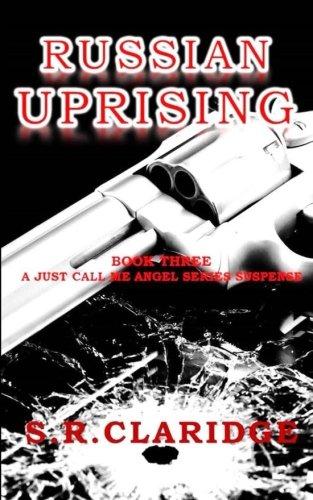 Russian Uprising (Just Call Me Angel) (Volume 3) PDF