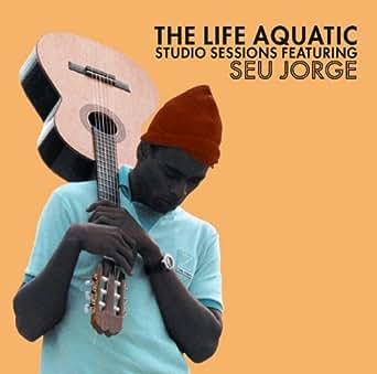 The Life Aquatic Exclusive Studio Sessions Featuring Seu