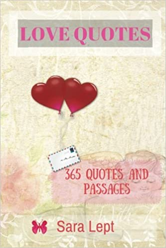 Amazon com: LOVE QUOTES : 365 Quotes and Passages