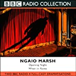 Opening Night & When in Rome (Dramatized) | Ngaio Marsh