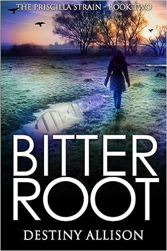 Bitterroot (The Priscilla Strain Book 2)