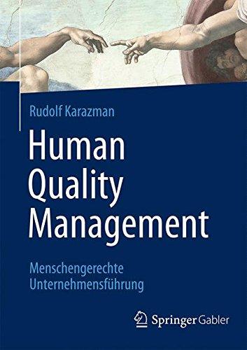 Human Quality Management: Menschengerechte Unternehmensführung