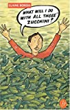img - for What Will I Do With All Those Zucchini? book / textbook / text book