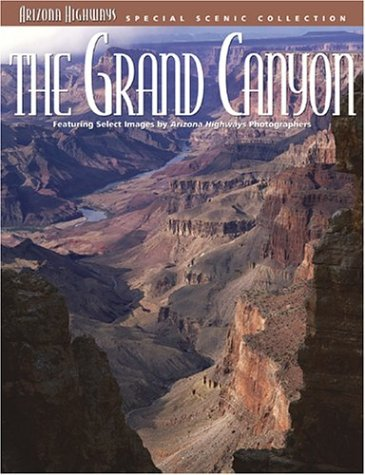 The Grand Canyon (Arizona Highways Special Scenic Collections)