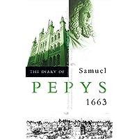 The Diary of Samuel Pepys: 1663 v. 4