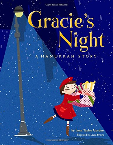 Gracie's Night: A Hannukah Story A MOM'S CHOICE GOLD MEDAL WINNER!