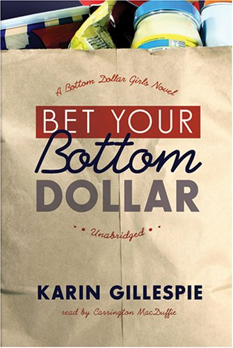 Bet Your Bottom Dollar: A Bottom Dollar Girls Novel (Bottom Dollar Girls, Vol. 1) pdf epub
