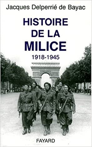 Livre Histoire de la Milice. 1918-1945 pdf